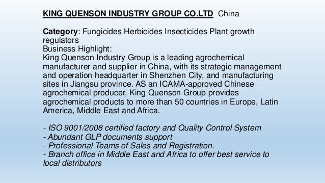 KING QUENSON INDUSTRY GROUP CO.LTD China Category: Fungicides Herbicides Insecticides Plant growth regulators Business Hig...