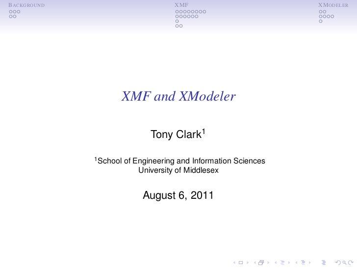 BACKGROUND                            XMF                         XM ODELER                    XMF and XModeler           ...