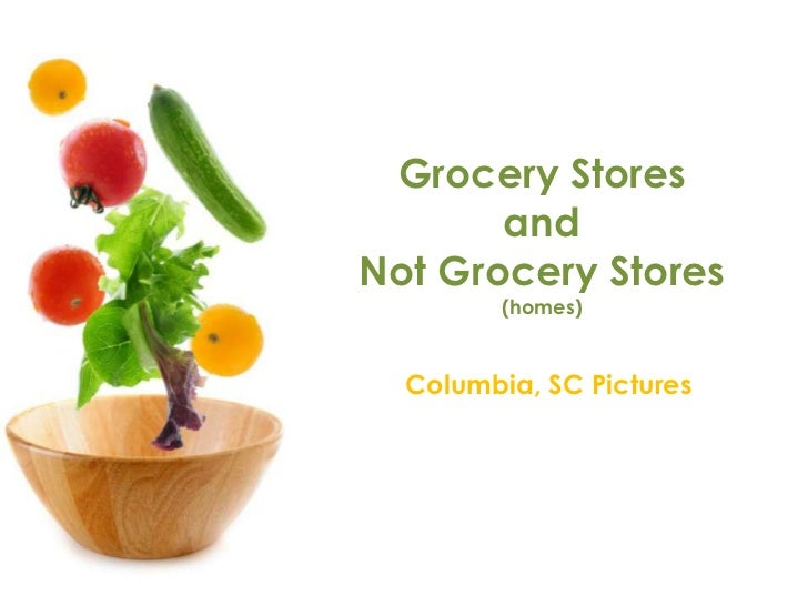 Grocery Storesand Not Grocery Stores(homes)<br />Columbia, SC Pictures<br />