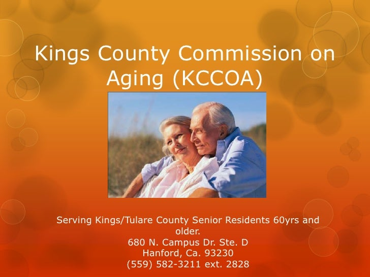 Kings County Commission on Aging (KCCOA)<br />Serving Kings/Tulare County Senior Residents 60yrs and older.<br />680 N. Ca...