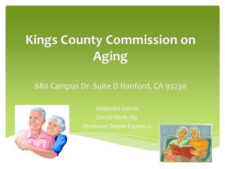 Kings County Commission on          Aging 680 Campus Dr. Suite D Hanford, CA 93230                 Alejandra Garcia       ...