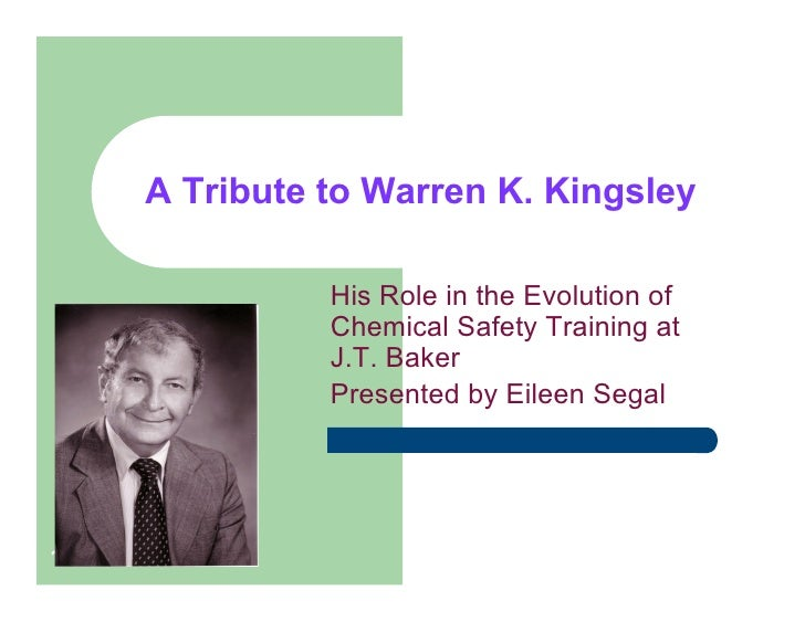 A Tribute to Warren K. Kingsley                His Role in the Evolution of               Chemical Safety Training at     ...