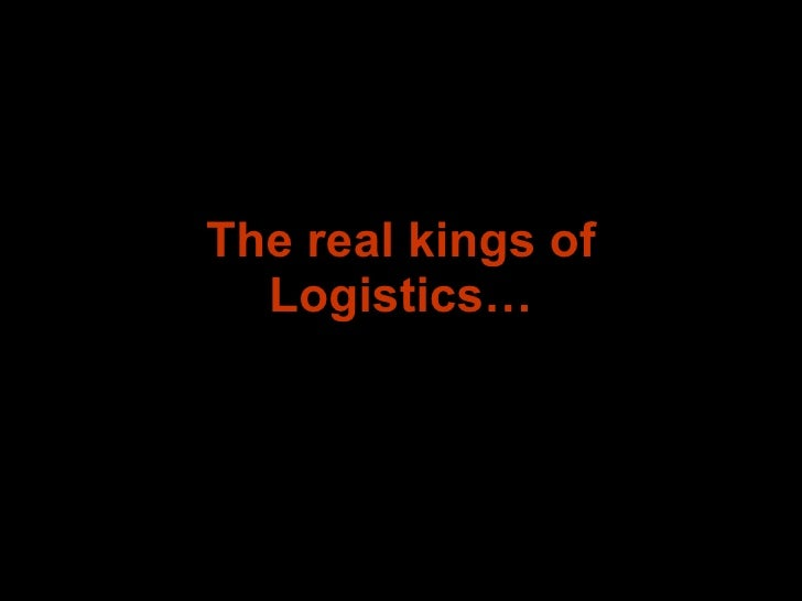 The real kings of Logistics…