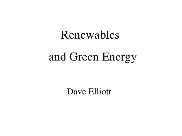 Renewables and Green Energy   Dave Elliott