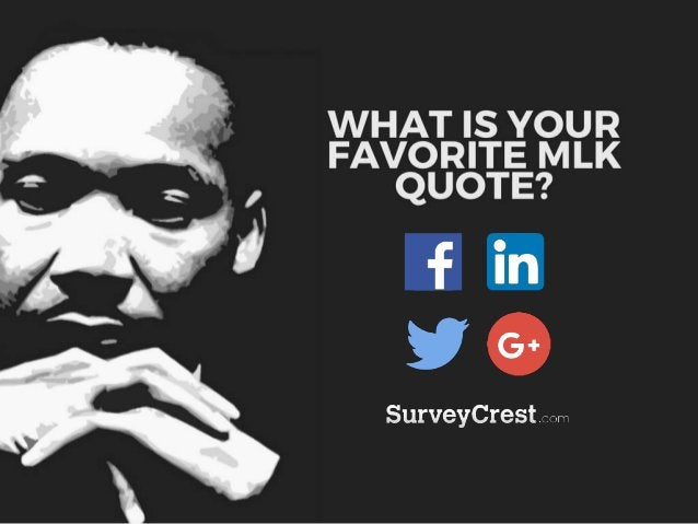 WHAT IS YOUR FAVORITE MLK QUOTE?