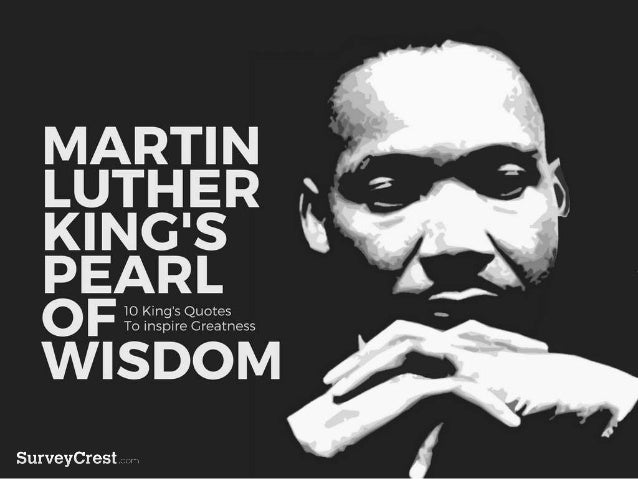 MARTIN LUTHER KING'S PEARL OF WISDOM
