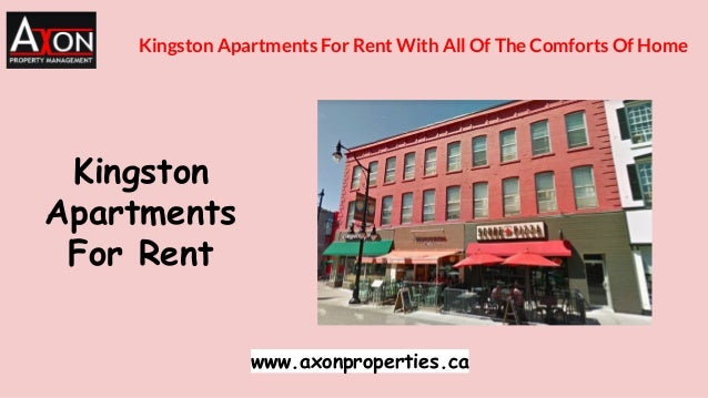 Kingston Apartments For Rent www.axonproperties.ca Kingston Apartments For Rent With All Of The Comforts Of Home