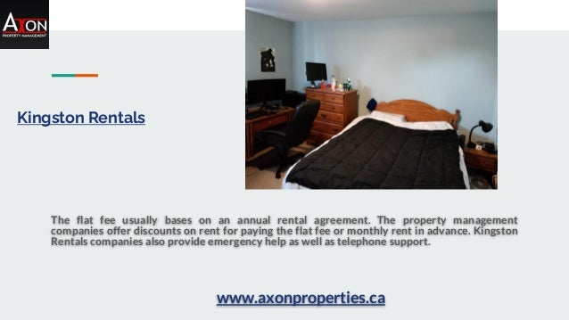 Kingston Rentals The flat fee usually bases on an annual rental agreement. The property management companies offer discoun...