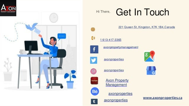 Get In Touch 221 Queen St, Kingston, K7K 1B4,Canada axonproperties www.axonproperties.ca 1 613-417-3365 axonpropertymanage...