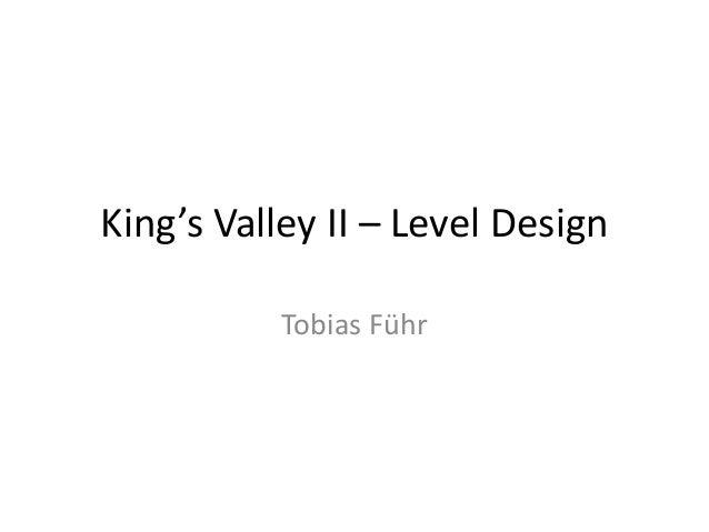 King's Valley II – Level Design Tobias Führ