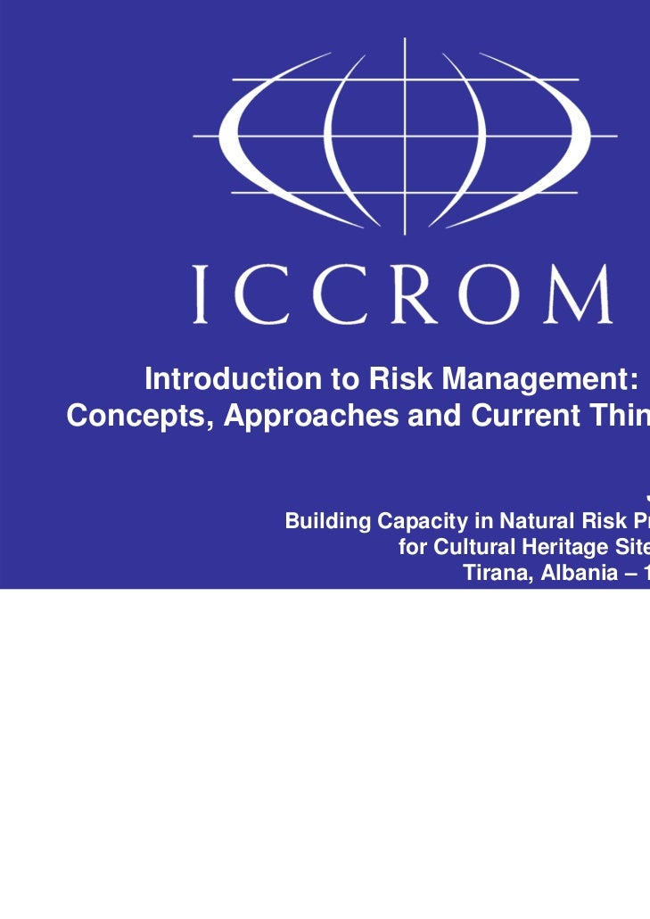 Introduction to Risk Management:Concepts, Approaches and Current Thinking                                                J...