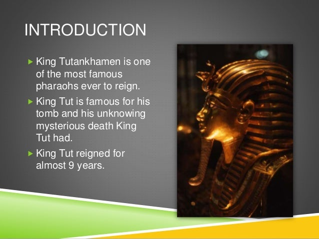 an introduction to the life of king tutankhamen the mysterious pharaoh of egypt Tutankhamun became a household name, and his magnificent treasures became the measuring stick for all future archaeological discoveries the mysteries surrounding his life and death are gradually being solved.