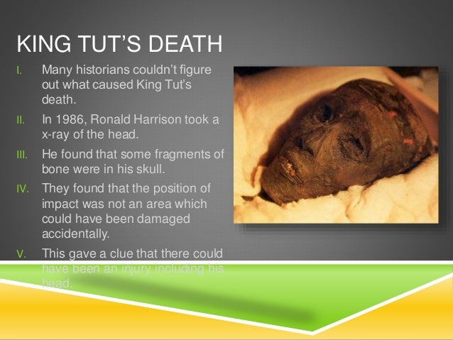king tuts death Read this essay on king tuts death come browse our large digital warehouse of free sample essays get the knowledge you need in order to pass your classes and more.