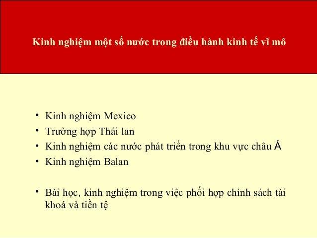 Kinh nghiệm một số nước trong điều hành kinh tế vĩ mô•   Kinh nghiệm Mexico•   Trường hợp Thái lan•   Kinh nghiệm các nước...