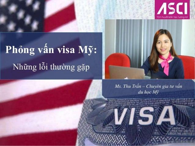 Phỏng vấn visa Mỹ: Những lỗi thường gặp Ms. Thu Trần – Chuyên gia tư vấn du học Mỹ