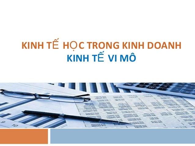 KINH T H C TRONG KINH DOANHẾ Ọ KINH T VI MÔẾ