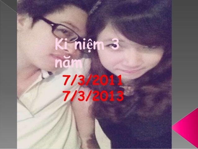 7/3/2011 7/3/2013 Ki niệm 3 năm