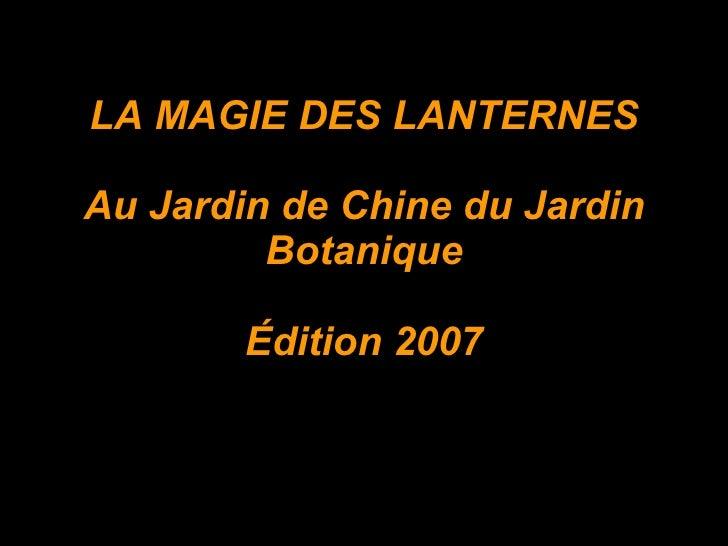 LA MAGIE DES LANTERNES Au Jardin de Chine du Jardin Botanique Édition 2007 Photos de Liliane Beaulieu
