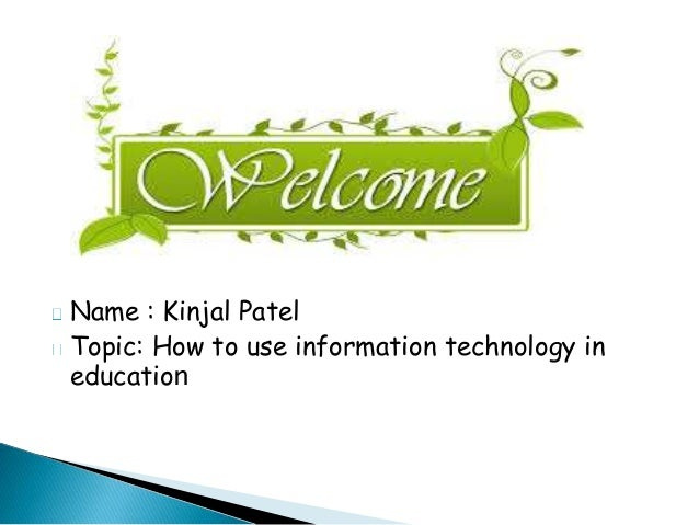 uses of information technology in education In the educational use of modern electronic technologies in stage three, educators use technology as integral components of learning.