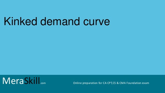MeraSkill.com Online preparation for CA CPT,CS & CMA Foundation exam Kinked demand curve MeraSkill.com Online preparation ...