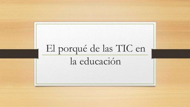 El porqué de las TIC en la educación