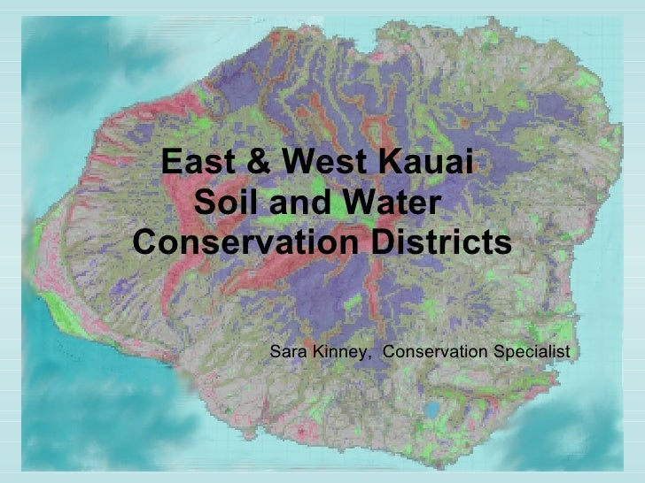 East & West Kauai  Soil and Water  Conservation Districts Sara Kinney,  Conservation Specialist