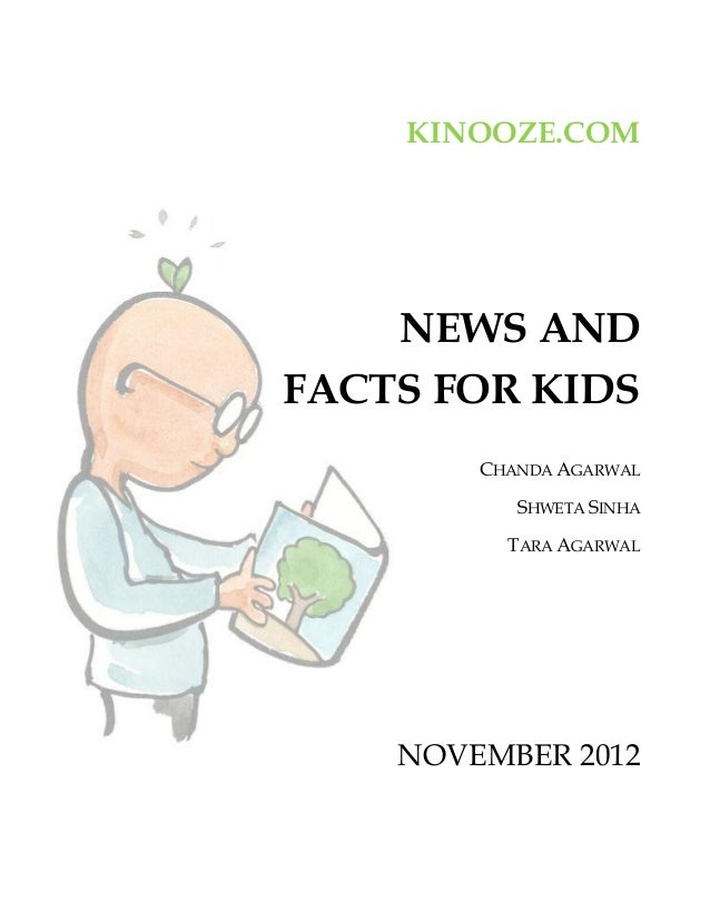 KINOOZE.COM    NEWS ANDFACTS FOR KIDS        CHANDA AGARWAL           SHWETA SINHA          TARA AGARWAL    NOVEMBER 2012