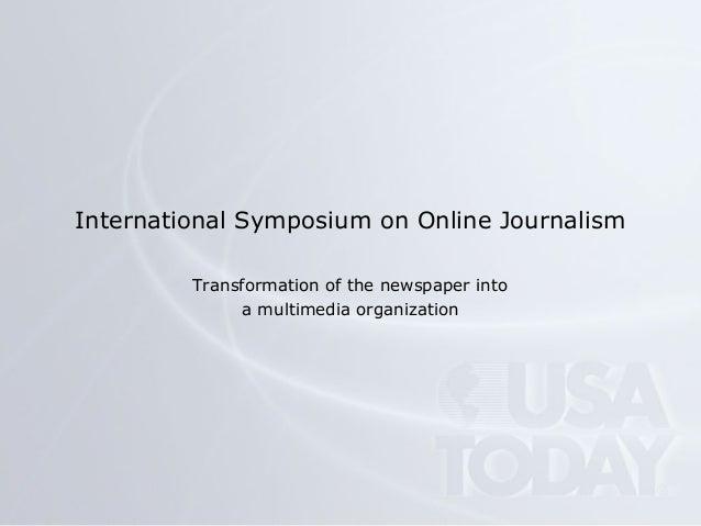 International Symposium on Online Journalism Transformation of the newspaper into a multimedia organization