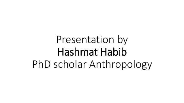 Presentation by Hashmat Habib PhD scholar Anthropology