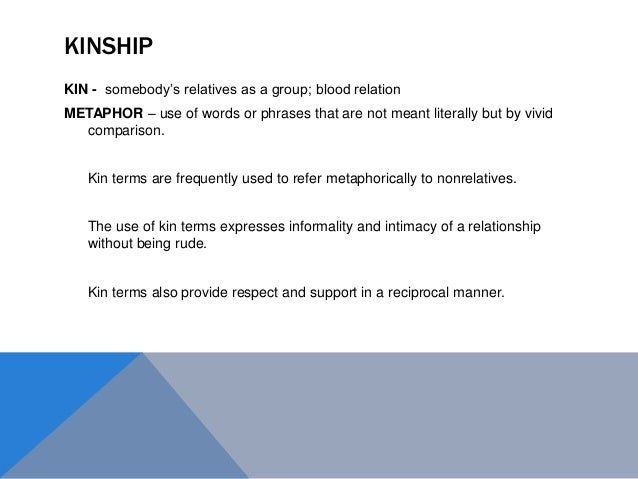 Metaphors of Kinship