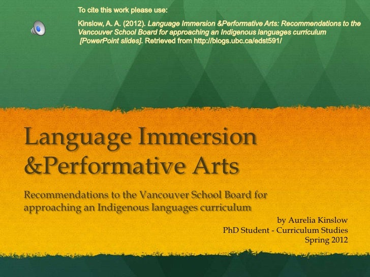 Language Immersion&Performative ArtsRecommendations to the Vancouver School Board forapproaching an Indigenous languages c...