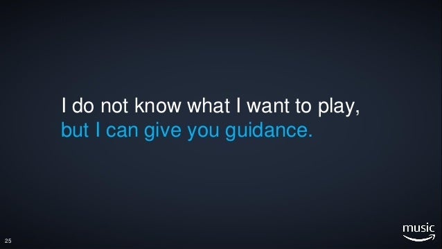 25 I do not know what I want to play, but I can give you guidance.