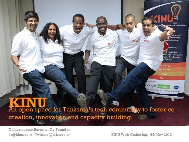 +KINU for Tanzania's tech community to foster co-An open spacecreation, innovation and capacity building.Catherinerose Bar...