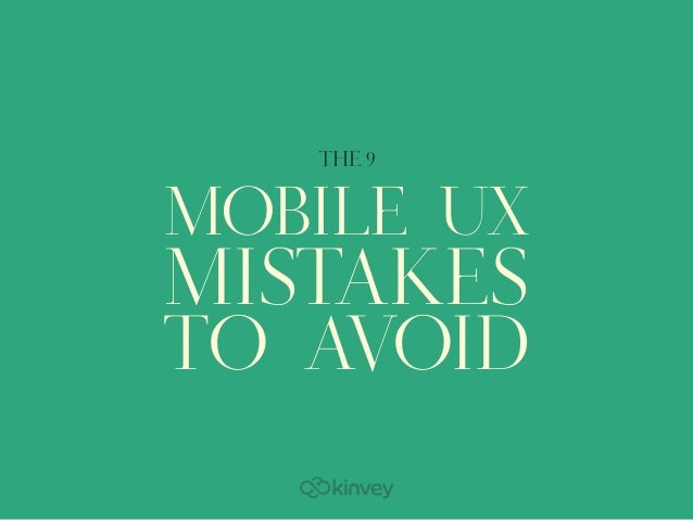 MOBILE UX MISTAKES TO AVOID THE 9