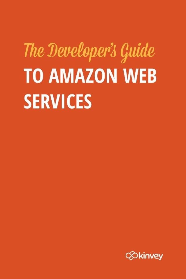 The Developer's GuideTO AMAZON WEBSERVICES