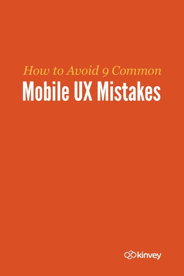 How to Avoid 9 CommonMobile UX Mistakes
