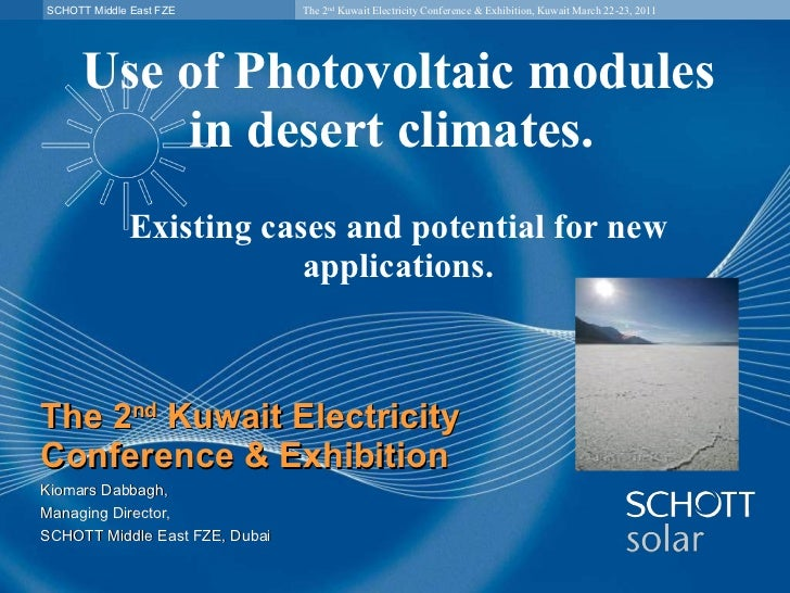 Use of Photovoltaic modules in desert climates.  Existing cases and potential for new applications. The 2 nd  Kuwait Elect...