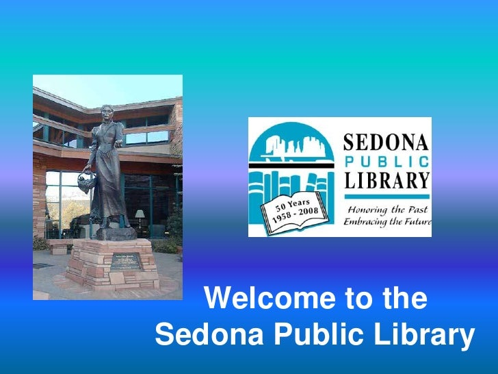 Welcome to theSedona Public Library<br />