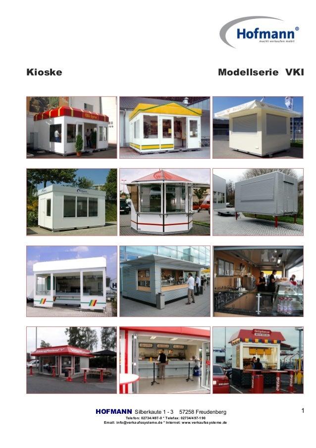 Kioske Modellserie VKI HOFMANN Silberkaute 1 - 3 57258 Freudenberg Telefon: 02734/497-0 * Telefax: 02734/497-190 Email: in...