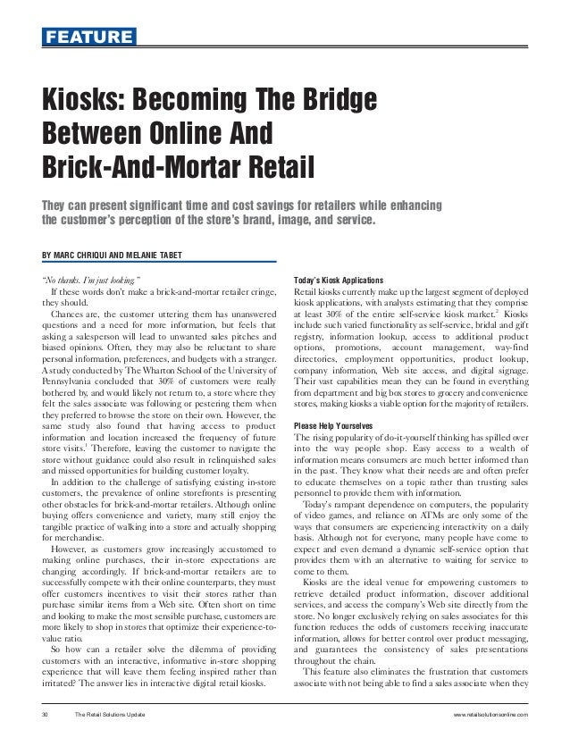 FEATUREKiosks: Becoming The BridgeBetween Online AndBrick-And-Mortar RetailThey can present significant time and cost savi...