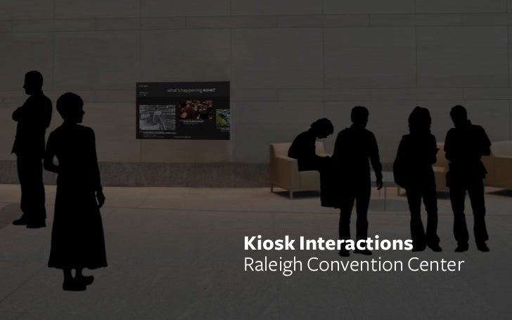 Kiosk InteractionsRaleigh Convention Center