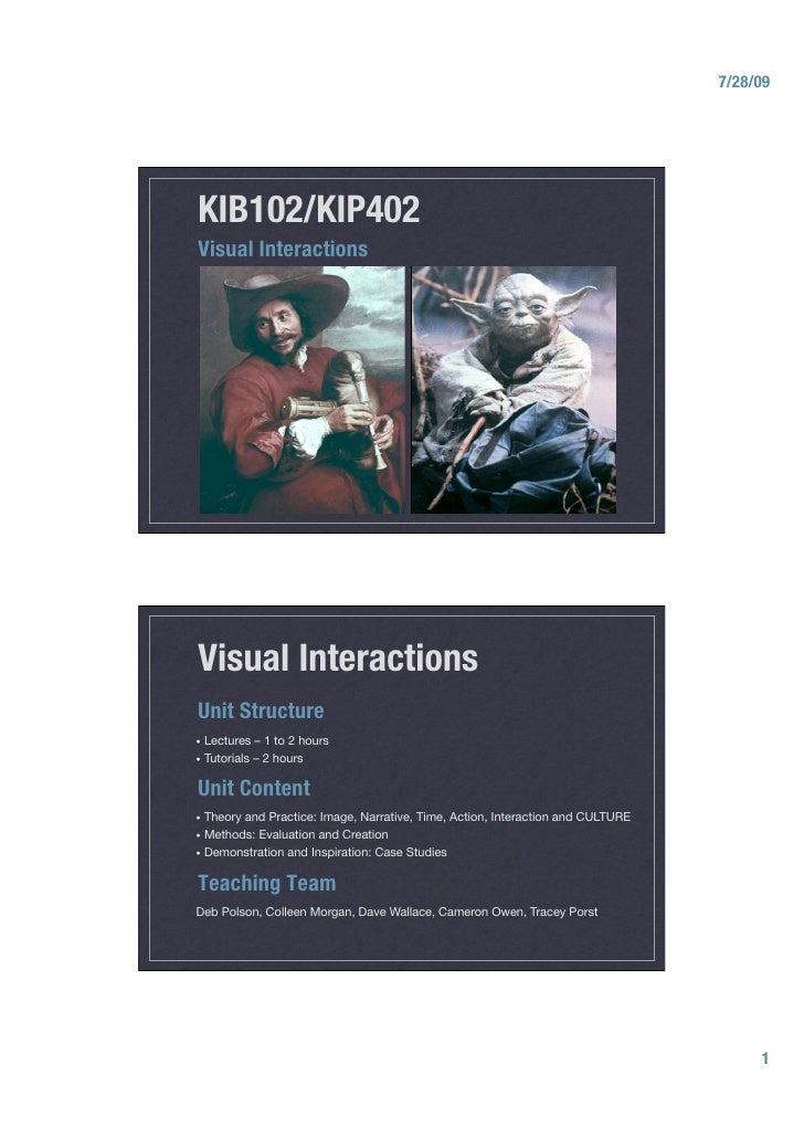 7/28/09     KIB102/KIP402 Visual Interactions     Visual Interactions Unit Structure • Lectures    – 1 to 2 hours • Tuto...