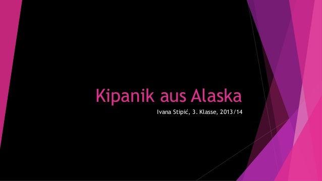 Kipanik aus Alaska Ivana Stipić, 3. Klasse, 2013/14
