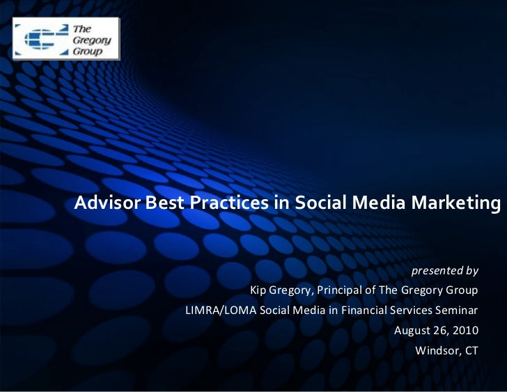 AdvisorBestPracticesinSocialMediaMarketing                                                        presentedby      ...