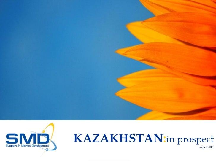 KAZAKHSTAN:in prospect                   April 2011