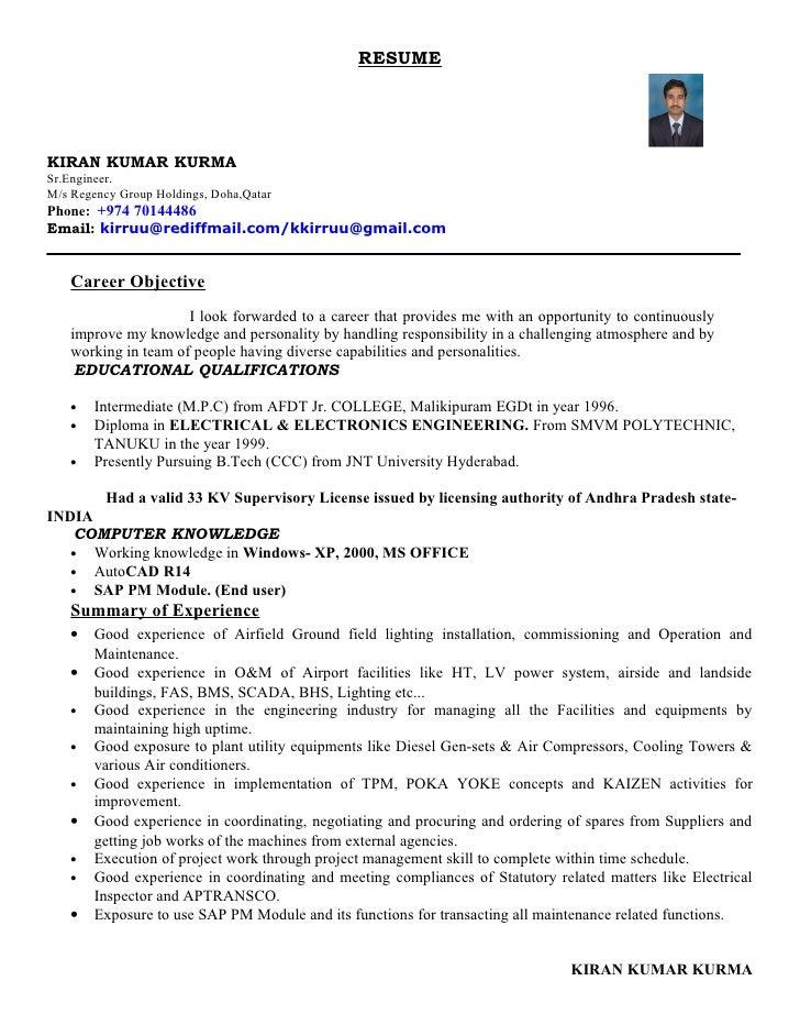 RESUMEKIRAN KUMAR KURMASr.Engineer.M/s Regency Group Holdings, Doha,QatarPhone: +974 70144486Email: kirruu@rediffmail.com/...