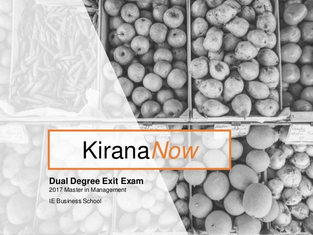 KiranaNow Dual Degree Exit Exam 2017 Master in Management IE Business School