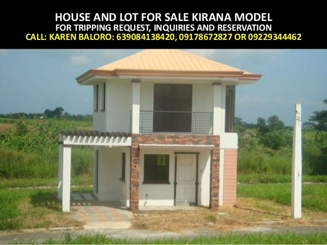 HOUSE AND LOT FOR SALE KIRANA MODELFOR TRIPPING REQUEST, INQUIRIES AND RESERVATIONCALL: KAREN BALORO: 639084138420, 091786...