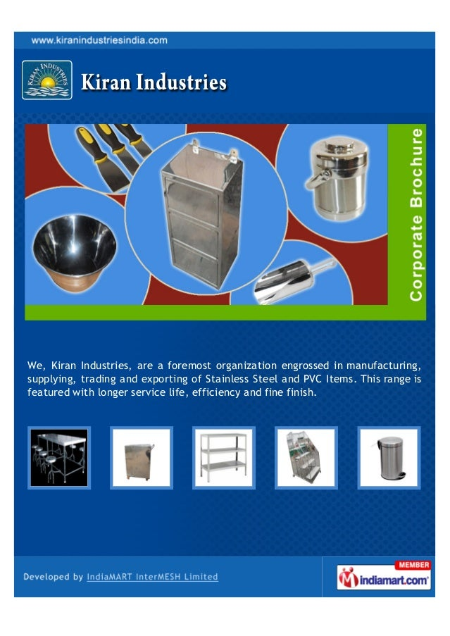 We, Kiran Industries, are a foremost organization engrossed in manufacturing,supplying, trading and exporting of Stainless...