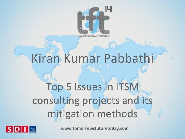 Kiran Kumar Pabbathi Top 5 Issues in ITSM consulting projects and its mitigation methods